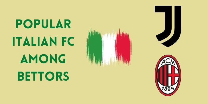 The Most Beloved Football Clubs In Italy For Betting