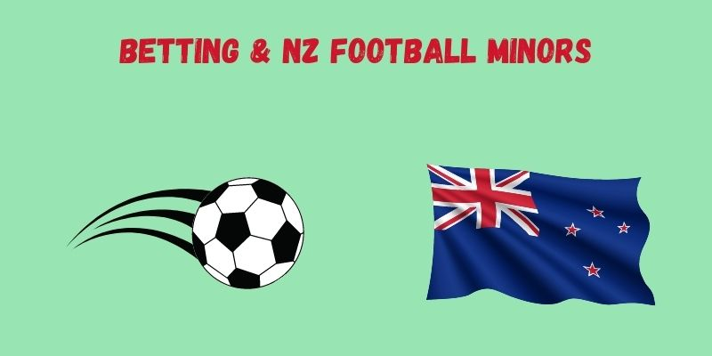 How Betting Could Influence Minor League Football In NZ?